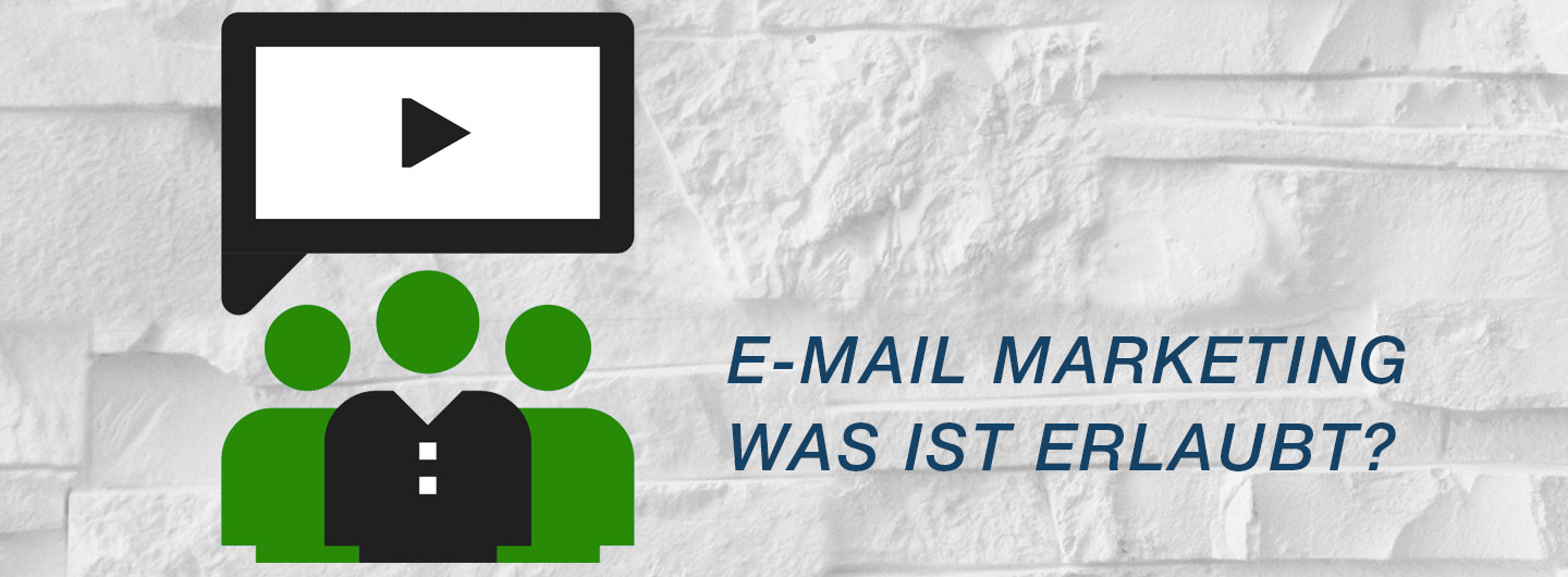 E-Mail Marketing – was ist erlaubt?
