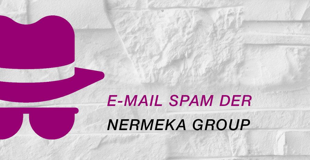 E-Mail Spam der Nermeka Group