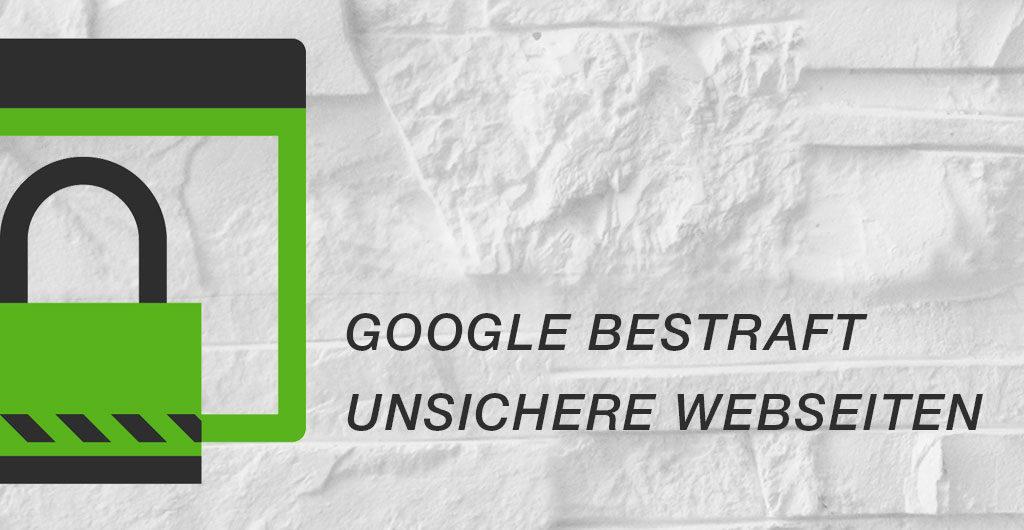 Google bestraft unsichere Webseiten