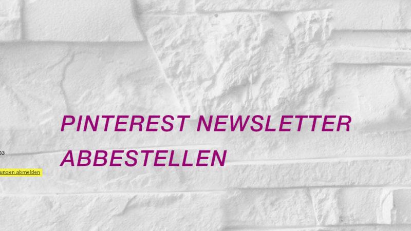 Pinterest Newsletter abbestellen