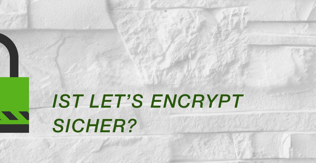 Ist Let's Encrypt sicher?