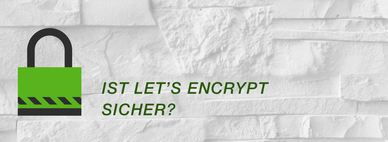 Ist Let\'s Encrypt sicher? Wie sicher ist Let\'s Encrypt?