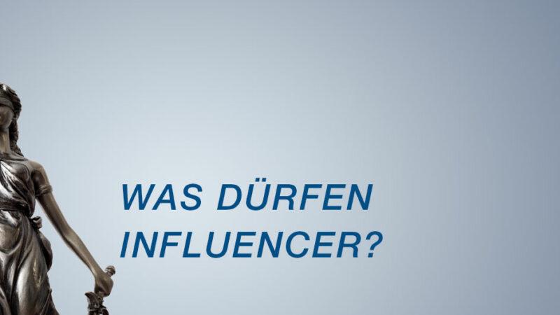 Was dürfen Influencer? Wann machen Influencer Schleichwerbung?