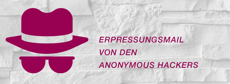 Erpressungsmail von Anonymous Hackers