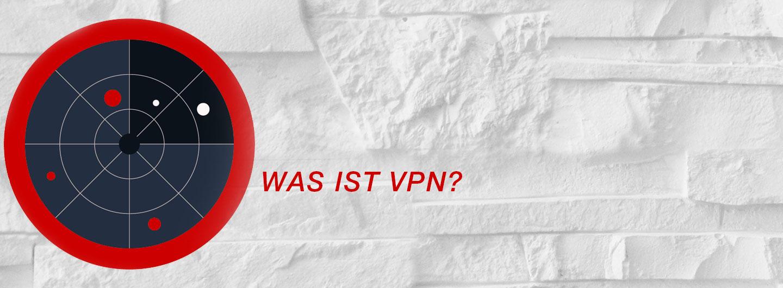 Was ist VPN?